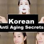 Korean Anti Aging Secrets For Looking Younger Than Your Age