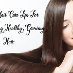 Basic Hair Care Tips For Maintaining Healthy, Growing Hair