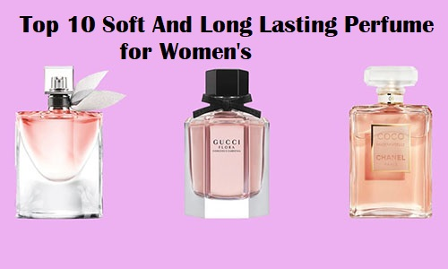 Top 10 Soft And Long Lasting Perfume for Women's