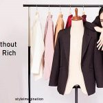 How To Look Expensive Without Being Rich – 7 Ways To Look Rich Without Breaking The Bank