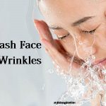 How to Wash Face To Avoid Wrinkles – The Way You Wash Your Face Could Be Causing Wrinkles