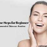 Skin Care Routine Steps for Beginners – Dermatologist-Recommended Skincare Routine
