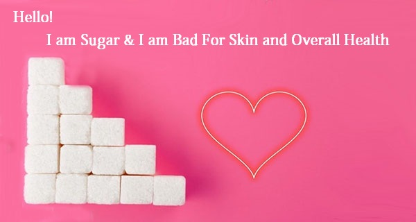 Sugar is Bad For Skin