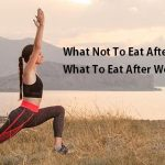 What Not To Eat After a Workout and What To Eat After Workout