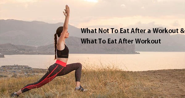 What Not To Eat After a Workout