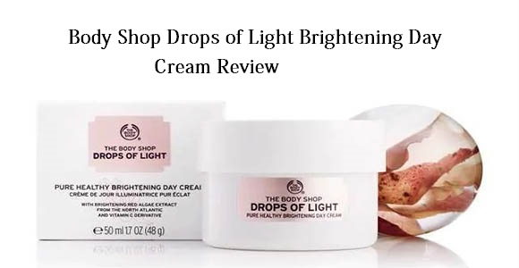 body shop drops of light brightening day cream review