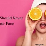 Things You Should Never Put On Your Face Dermatologist Recommended Five Things