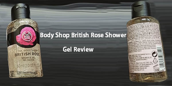 Body Shop British rose shower gel review