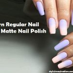 How to Make Matte Nail Polish With Baking Soda, Baby Powder, Facial Steamer, and With Matte Top Coat